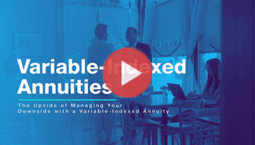 Index Frontier Video Thumbnail - Variable-Indexed Annuities - The Upside of Managing Your Downside with a Variable-Indexed Annuity