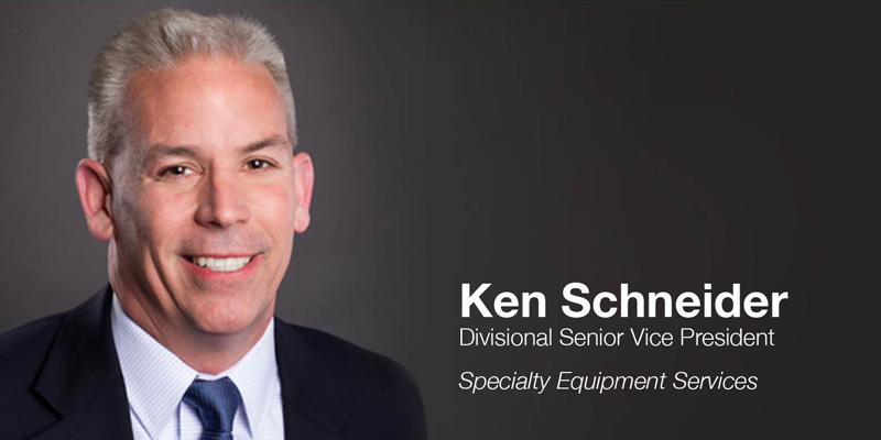 Ken Schneider, Specialty Equipment Services, Divisional Senior Vice President